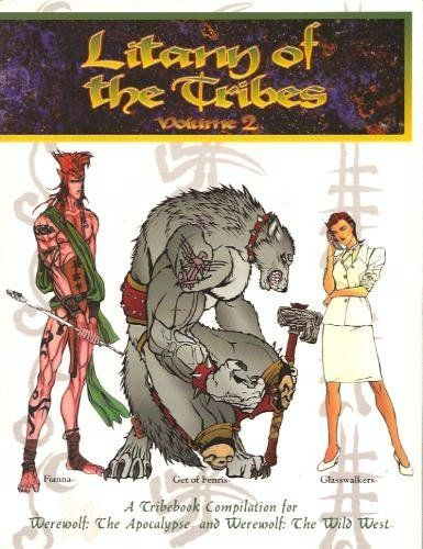 Werewolf: The Apocalypse: Litany of the Tribes (Vol.2)