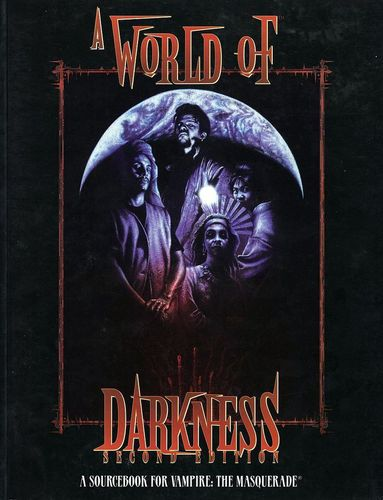 Vampire: The Masquerade: A World of Darkness (2nd Edition)