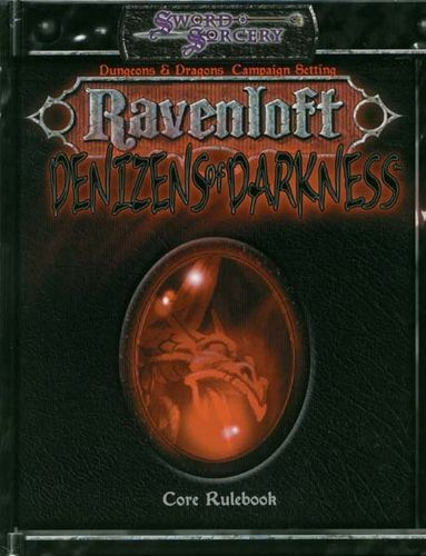 Sword&Sorcery: Ravenloft: Denizens of Darkness